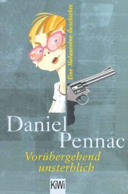 Die Benjamin Malaussène Reihe: Vorübergehend unsterblich, Daniel Pennac
