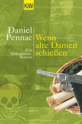 Die Benjamin Malaussène Reihe: Wenn alte Damen schiessen, Daniel Pennac