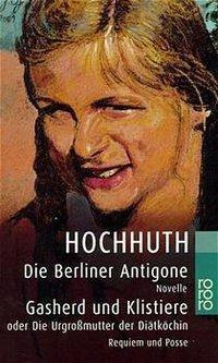 Die Berliner Antigone - Rolf Hochhuth |