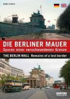 Die Berliner Mauer. The Berlin Wall, Bennet Schulte