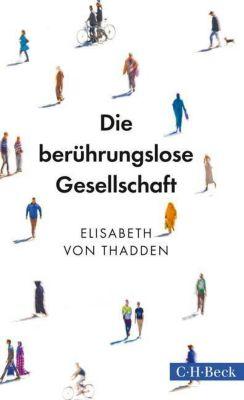 Die berührungslose Gesellschaft - Elisabeth von Thadden |