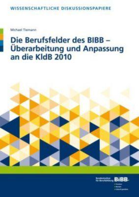 Die Berufsfelder des BIBB - Überarbeitung und Anpassung an die KldB 2010, Michael Tiemann