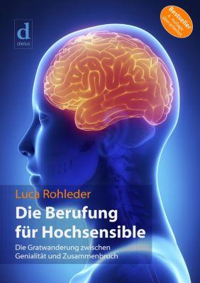 Die Berufung für Hochsensible, Luca Rohleder