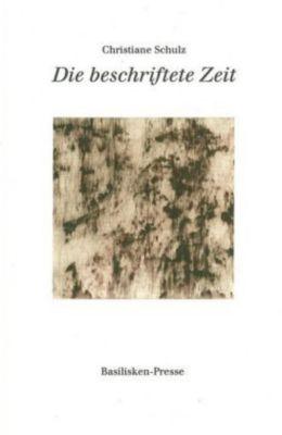 Die beschriftete Zeit - Christiane Schulz |