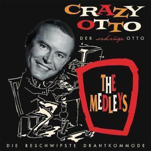 Die Beschwipste Drahtkommode, Fritz) Crazy Otto (schulz-reichel