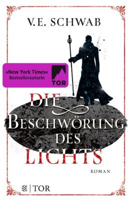Die Beschwörung des Lichts - V. E. Schwab |