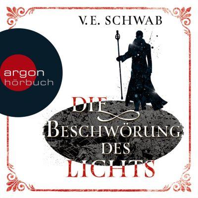 Die Beschwörung des Lichts (Ungekürzte Lesung), V. E. Schwab