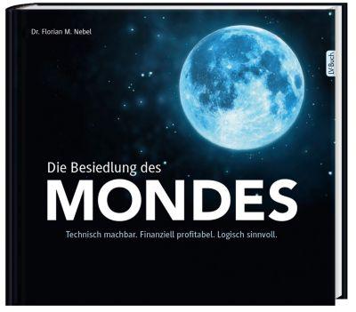 Die Besiedlung des Mondes - Florian M. Nebel  