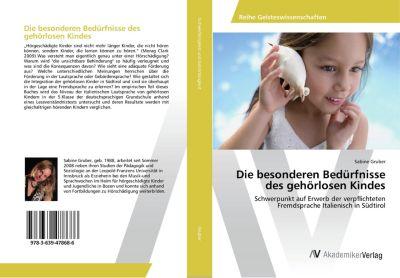 Die besonderen Bedürfnisse des gehörlosen Kindes, Sabine Gruber