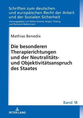 Die besonderen Therapierichtungen und der Neutralitäts- und Objektivitätsanspruch des Staates, Mathias Benedix