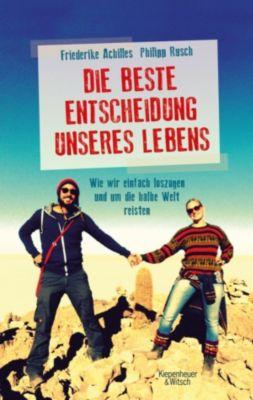 Die beste Entscheidung unseres Lebens, Friederike Achilles, Philipp Rusch