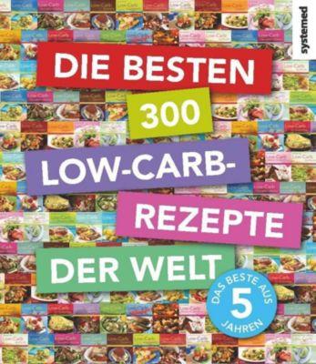 Die besten 300 Low-Carb-Rezepte der Welt
