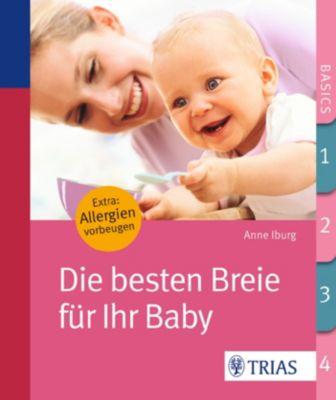 Die besten Breie für Ihr Baby, Anne Iburg