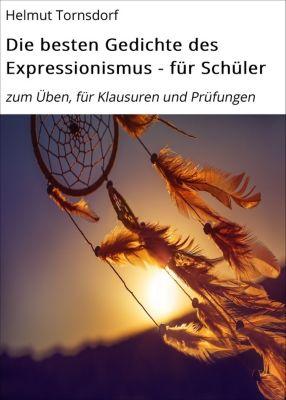 Die besten Gedichte des Expressionismus - für Schüler, Helmut Tornsdorf