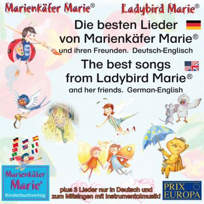 Die besten Kinderlieder von Marienkäfer Marie und ihren Freunden. Deutsch-Englisch / The best child songs from Ladybird Marie and her friends. German-English, Wolfgang Wilhelm