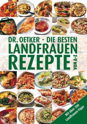 Die besten Landfrauenrezepte von A-Z - Dr. Oetker  