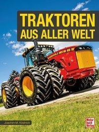 Die besten Traktoren weltweit, Joachim M. Köstnick