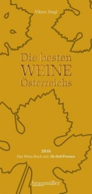 Die besten Weine Österreichs 2016 - Viktor Siegl |