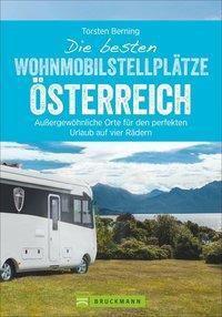 Die besten Wohnmobilstellplätze Österreich - Torsten Berning |