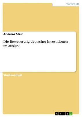 Die Besteuerung deutscher Investitionen im Ausland, Andreas Stein