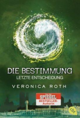 Die Bestimmung - Letzte Entscheidung, Veronica Roth