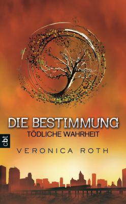 Die Bestimmung Trilogie Band 2: Tödliche Wahrheit, Veronica Roth