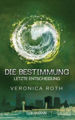 Die Bestimmung Trilogie Band 3: Letzte Entscheidung - Veronica Roth |