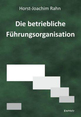Die betriebliche Führungsorganisation - Horst-Joachim Rahn pdf epub