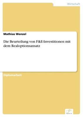 Die Beurteilung von F&E-Investitionen mit dem Realoptionsansatz, Mathias Wenzel