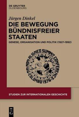 Die Bewegung Bündnisfreier Staaten, Jürgen Dinkel