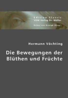 Die Bewegungen der Blüthen und Früchte, Hermann Vöchting