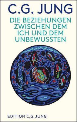 Die Beziehungen zwischen dem Ich und dem Unbewussten - Carl G. Jung |