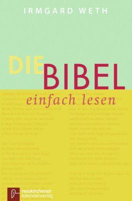 Die Bibel. einfach lesen, Irmgard Weth