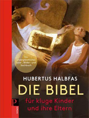 Die Bibel. Für kluge Kinder und ihre Eltern - Hubertus Halbfas |