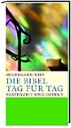 Die Bibel Tag für Tag, Fastenzeit und Ostern