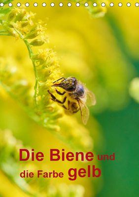 Die Biene und die Farbe gelb (Tischkalender 2019 DIN A5 hoch), Mark Bangert