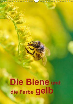 Die Biene und die Farbe gelb (Wandkalender 2019 DIN A3 hoch), Mark Bangert