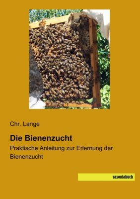 Die Bienenzucht - Chr. Lange  