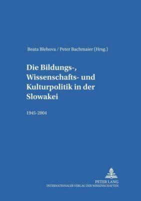 Die Bildungs-, Wissenschafts- und Kulturpolitik in der Slowakei