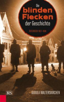 Die blinden Flecken der Geschichte, Gudula Walterskirchen