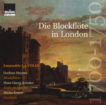 Die Blockflöte In London 1700, Ensemble La Folia