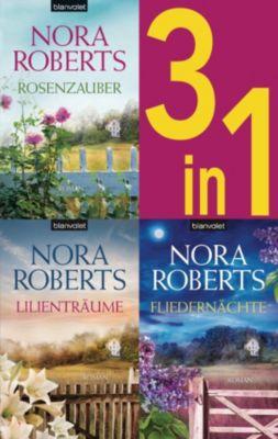 Die Blüten-Trilogie: - Rosenzauber / Lilienträume / Fliedernächte (3in1-Bundle), Nora Roberts