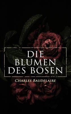 Die Blumen des Bösen, Charles Baudelaire