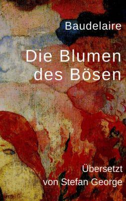 Die Blumen des Bösen, Charles Baudelaire, Stefan George
