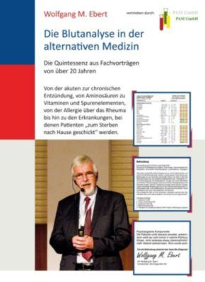 Die Blutanalyse in der alternativen Medizin, Wolfgang M. Ebert