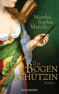 Die Bogenschützin - Martha S. Marcus  