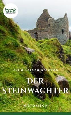 Die booksnacks Kurzgeschichten Reihe: Der Steinwächter (Kurzgeschichte, Historisch), Julia Lalena Stöcken