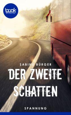 Die 'booksnacks' Kurzgeschichten Reihe: Der zweite Schatten, Sabine Bürger