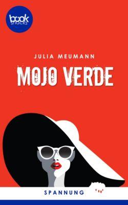 Die booksnacks Kurzgeschichten Reihe: Mojo Verde (Kurzgeschichte, Krimi), Julia Meumann