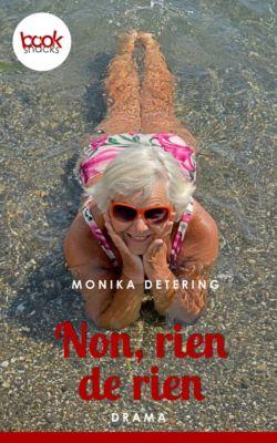 Die 'booksnacks' Kurzgeschichten Reihe: Non, rien de rien, Monika Detering